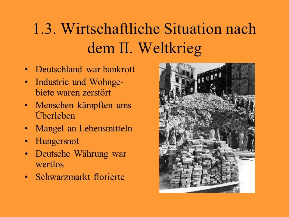 1.3. Wirtschaftliche Situation nach dem II. Weltkrieg