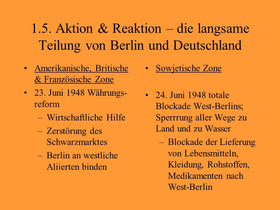 1.5. Aktion & Reaktion – die langsame Teilung von Berlin und Deutschland