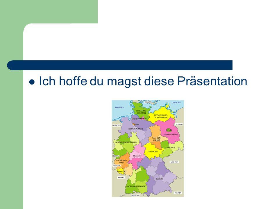Ich hoffe du magst diese Präsentation