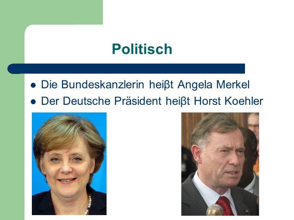 Politisch Die Bundeskanzlerin heiβt Angela Merkel