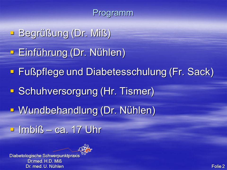 Einführung (Dr. Nühlen) Fußpflege und Diabetesschulung (Fr. Sack)