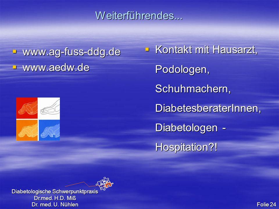 Weiterführendes... www.ag-fuss-ddg.de. www.aedw.de.
