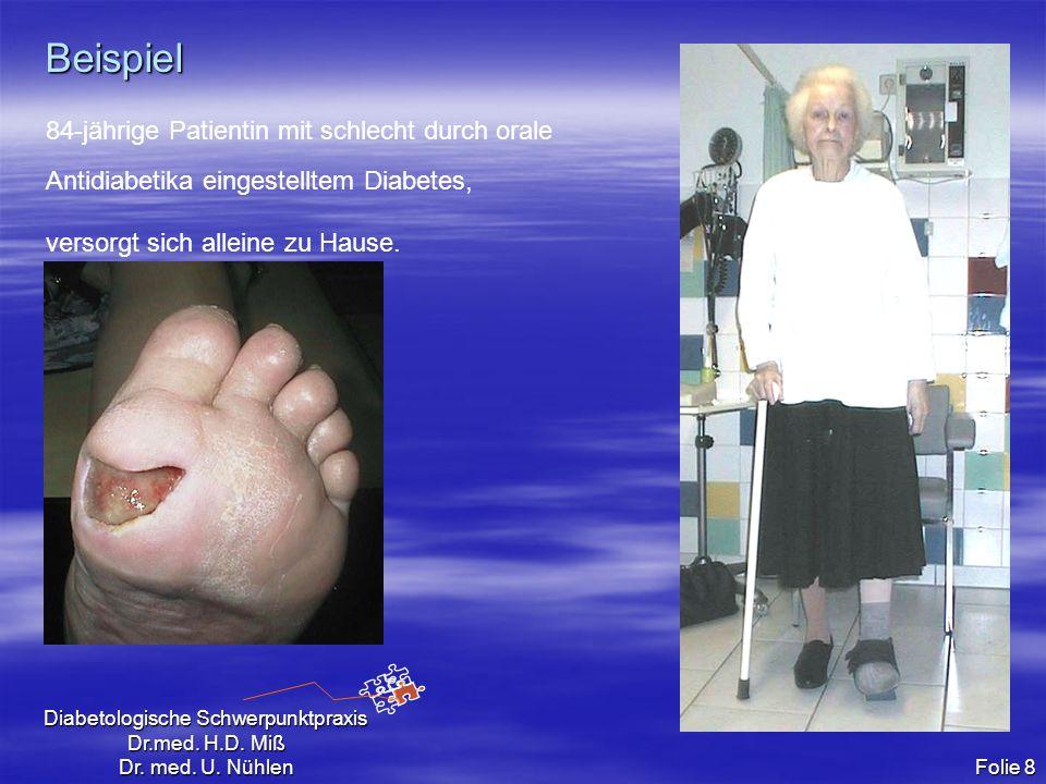 Beispiel 84-jährige Patientin mit schlecht durch orale Antidiabetika eingestelltem Diabetes, versorgt sich alleine zu Hause.