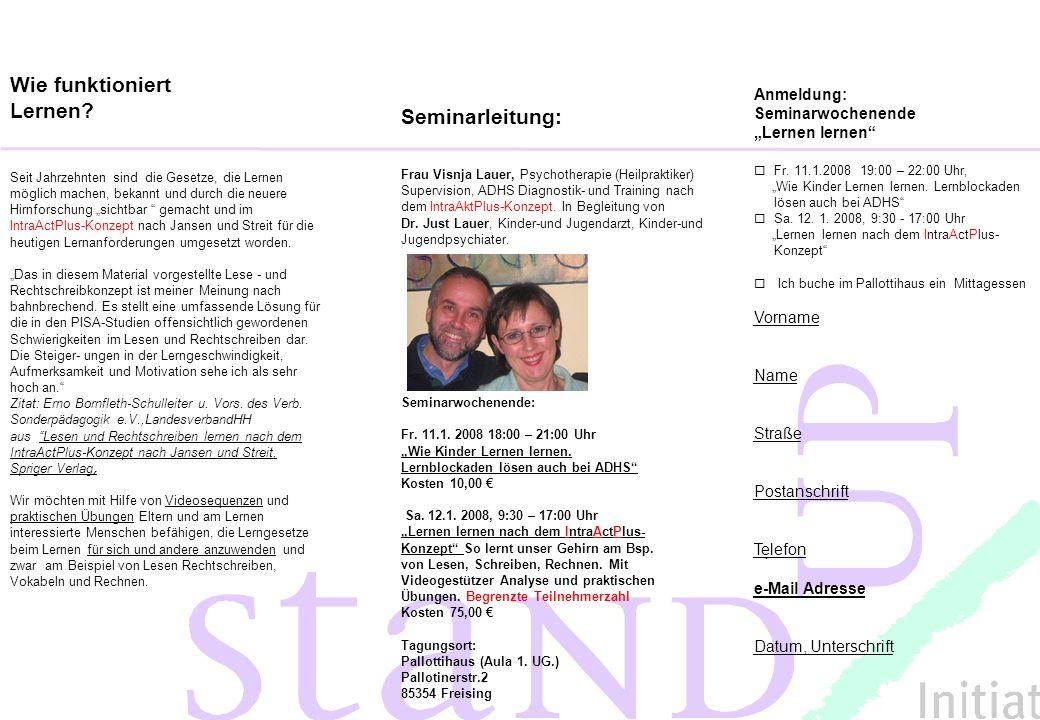 Wie funktioniert Lernen Seminarleitung: Anmeldung: Seminarwochenende
