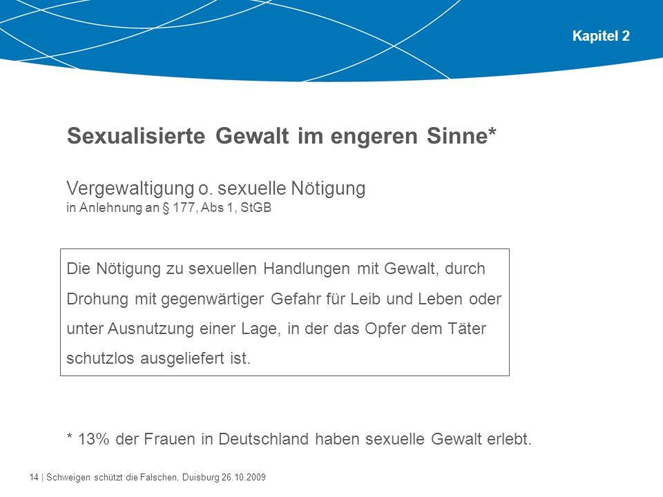 Sexualisierte Gewalt im engeren Sinne*