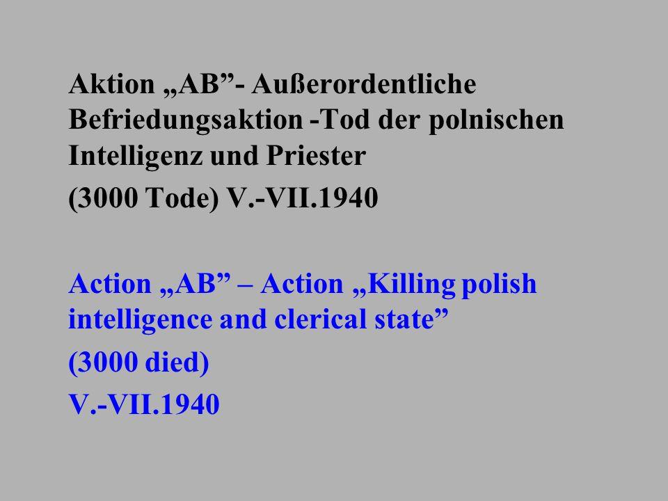"""Aktion """"AB - Außerordentliche Befriedungsaktion -Tod der polnischen Intelligenz und Priester"""