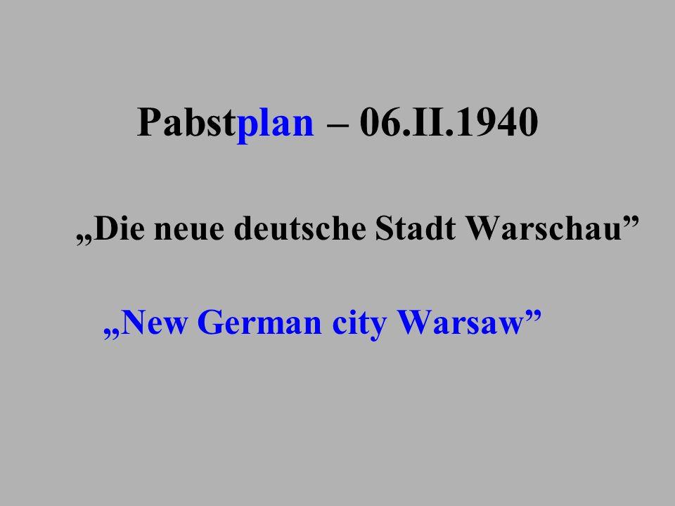 """Pabstplan – 06.II.1940 """"Die neue deutsche Stadt Warschau"""