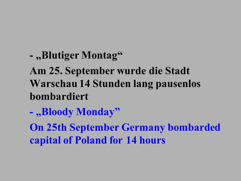 """- """"Blutiger Montag Am 25. September wurde die Stadt Warschau 14 Stunden lang pausenlos bombardiert."""