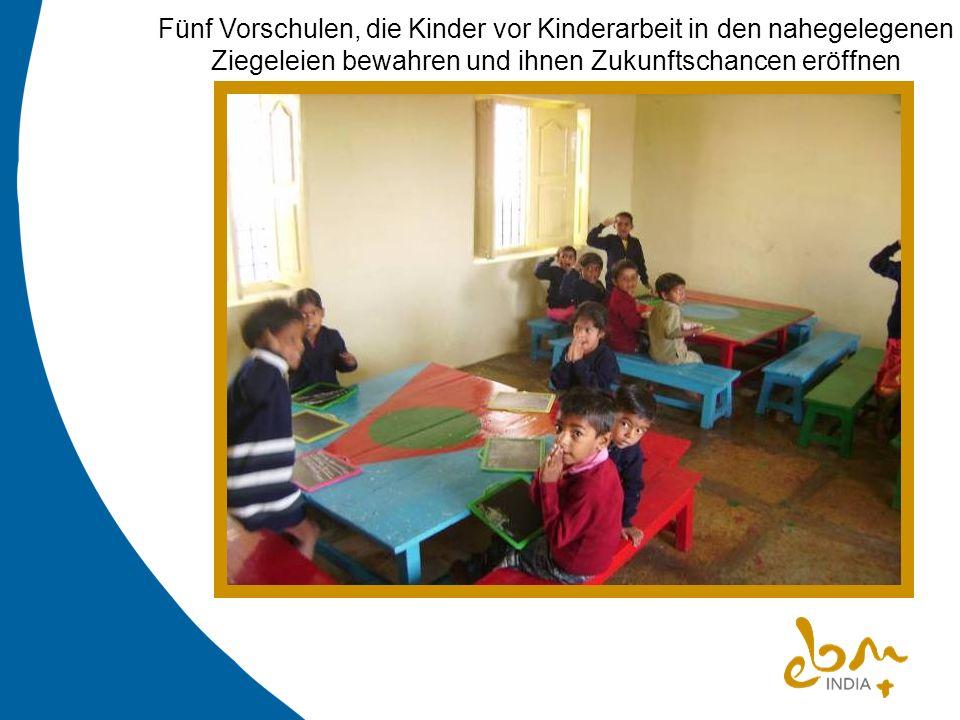 Fünf Vorschulen, die Kinder vor Kinderarbeit in den nahegelegenen Ziegeleien bewahren und ihnen Zukunftschancen eröffnen