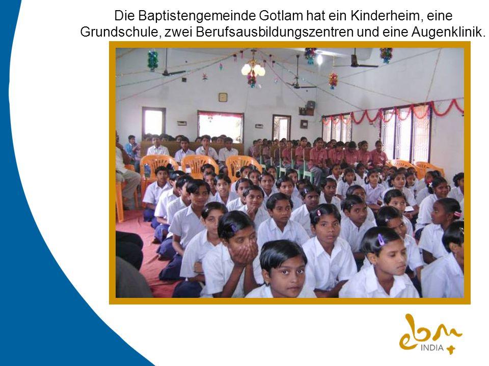 Die Baptistengemeinde Gotlam hat ein Kinderheim, eine Grundschule, zwei Berufsausbildungszentren und eine Augenklinik.
