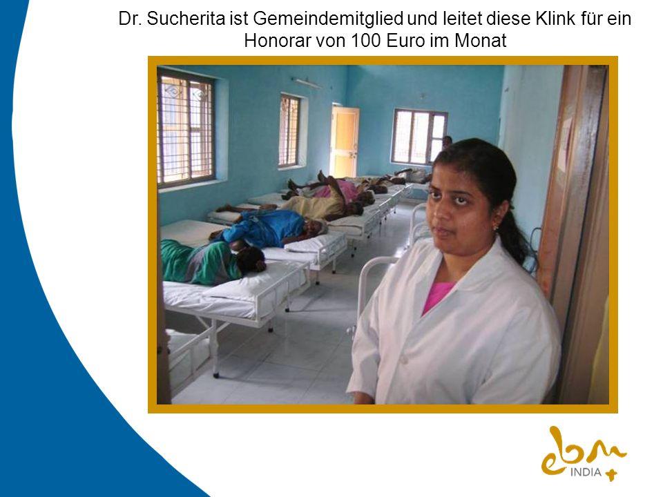 Dr. Sucherita ist Gemeindemitglied und leitet diese Klink für ein Honorar von 100 Euro im Monat