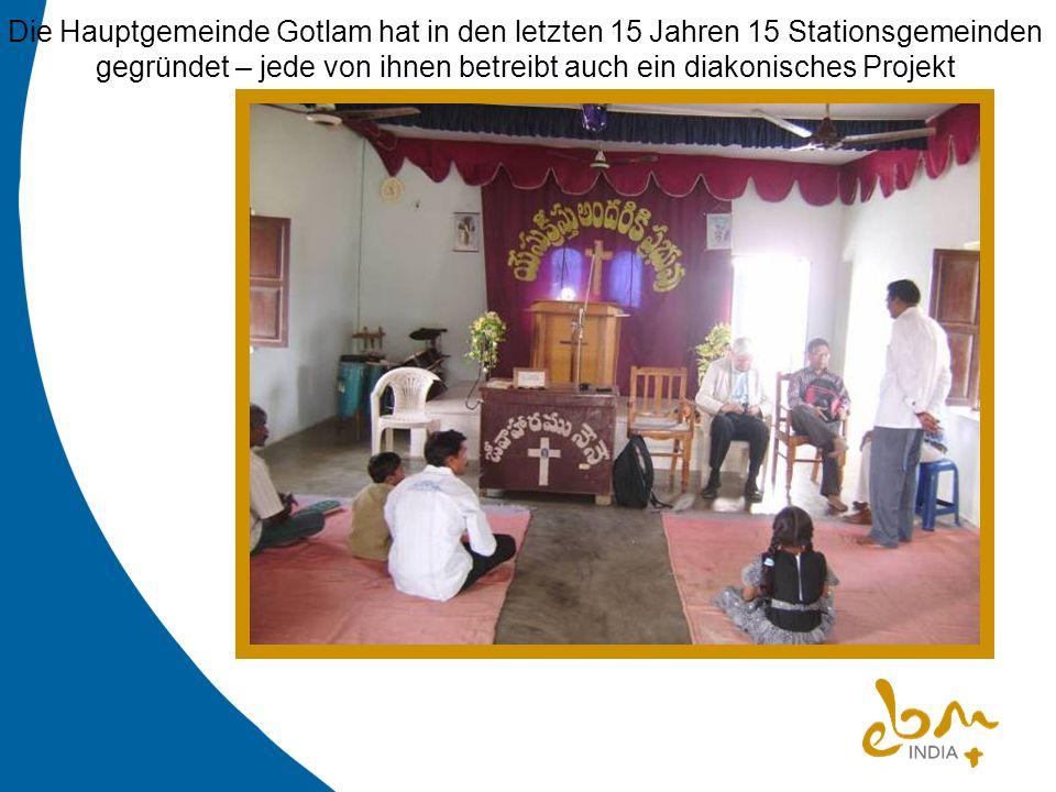 Die Hauptgemeinde Gotlam hat in den letzten 15 Jahren 15 Stationsgemeinden gegründet – jede von ihnen betreibt auch ein diakonisches Projekt