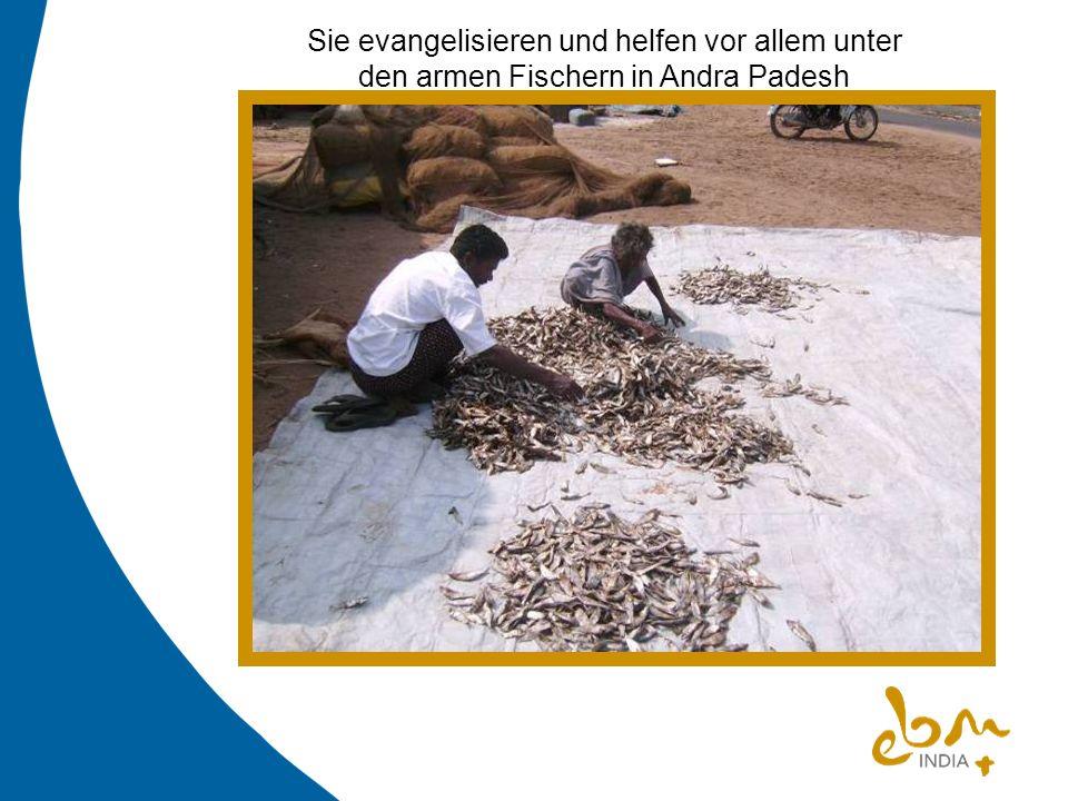Sie evangelisieren und helfen vor allem unter den armen Fischern in Andra Padesh