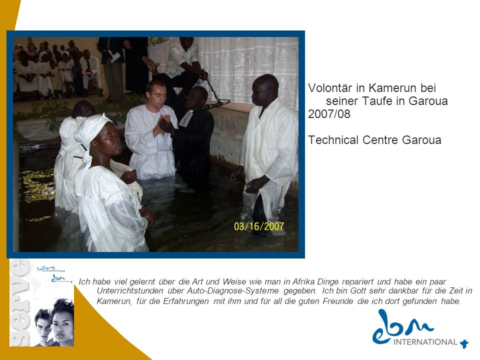 Stefan Volontär in Kamerun bei seiner Taufe in Garoua 2007/08