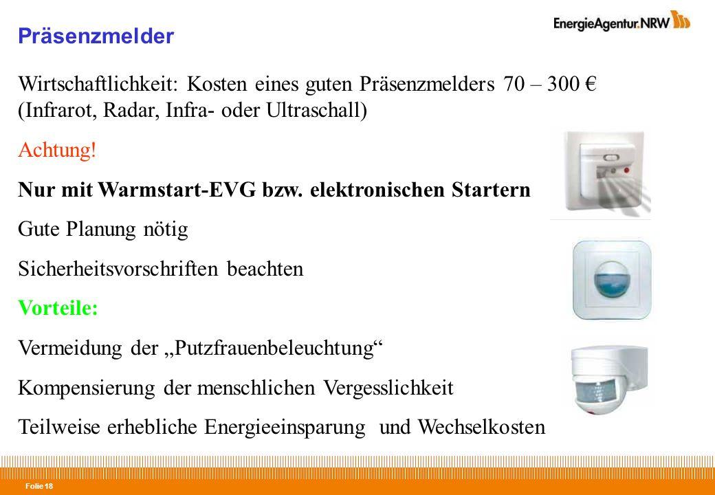 Präsenzmelder Wirtschaftlichkeit: Kosten eines guten Präsenzmelders 70 – 300 € (Infrarot, Radar, Infra- oder Ultraschall)