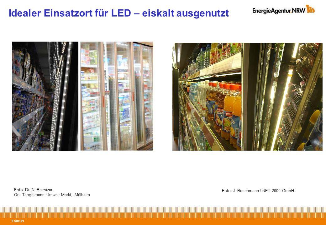 Idealer Einsatzort für LED – eiskalt ausgenutzt