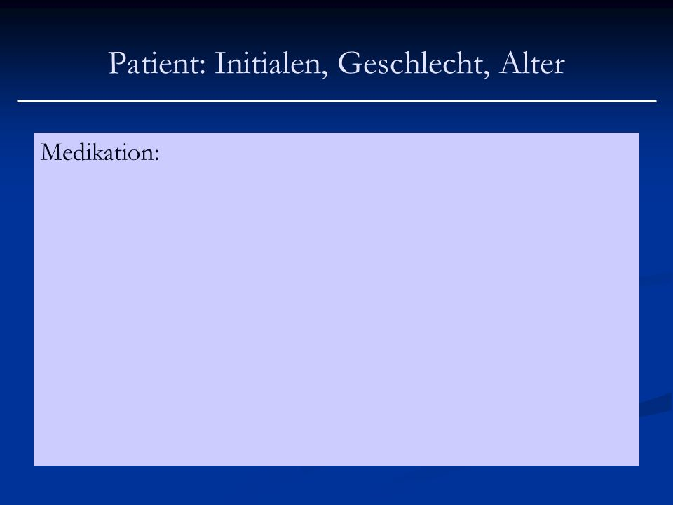 Patient: Initialen, Geschlecht, Alter