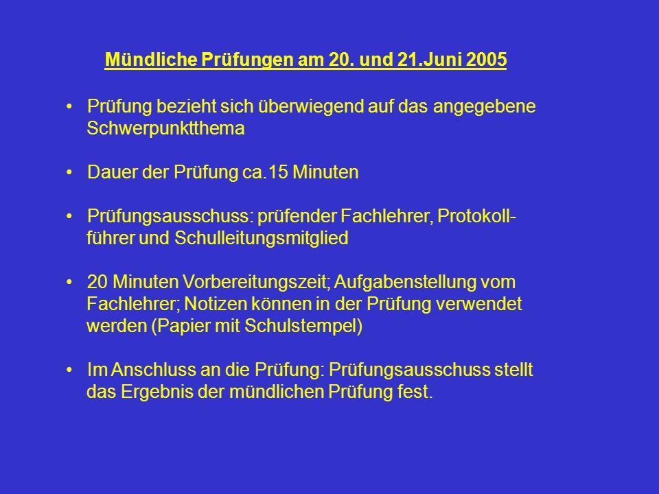 Mündliche Prüfungen am 20. und 21.Juni 2005