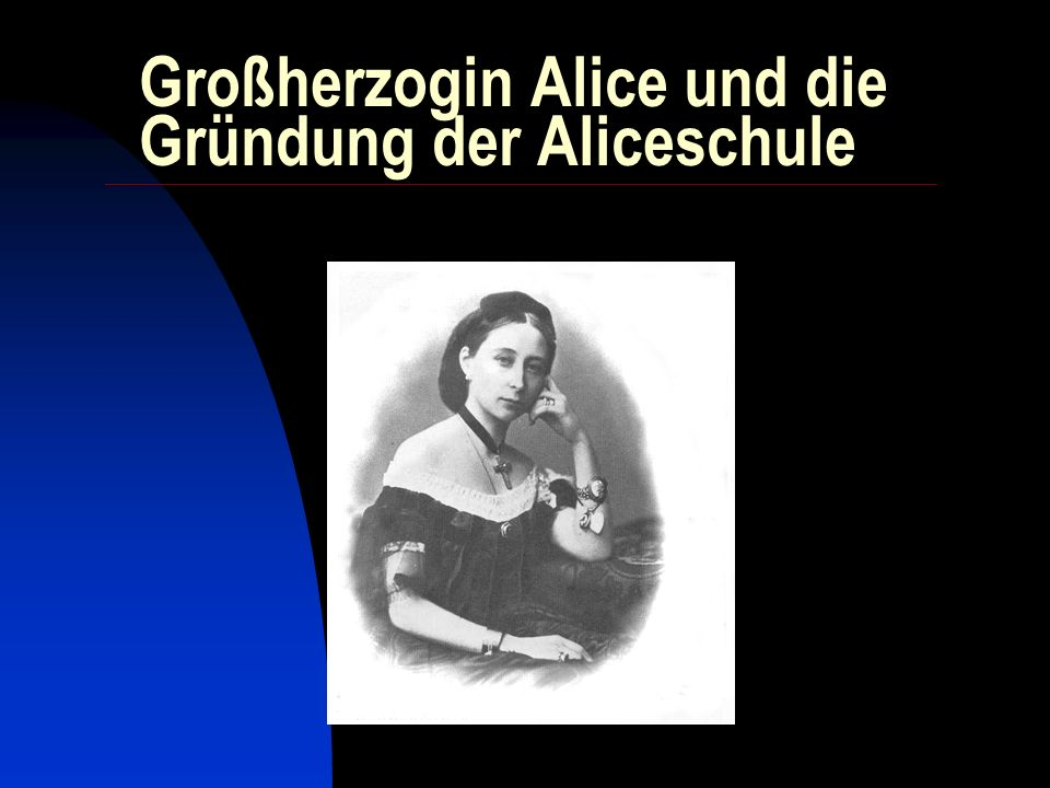 Großherzogin Alice und die Gründung der Aliceschule