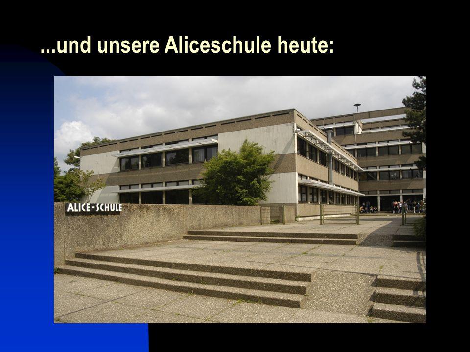 ...und unsere Aliceschule heute: