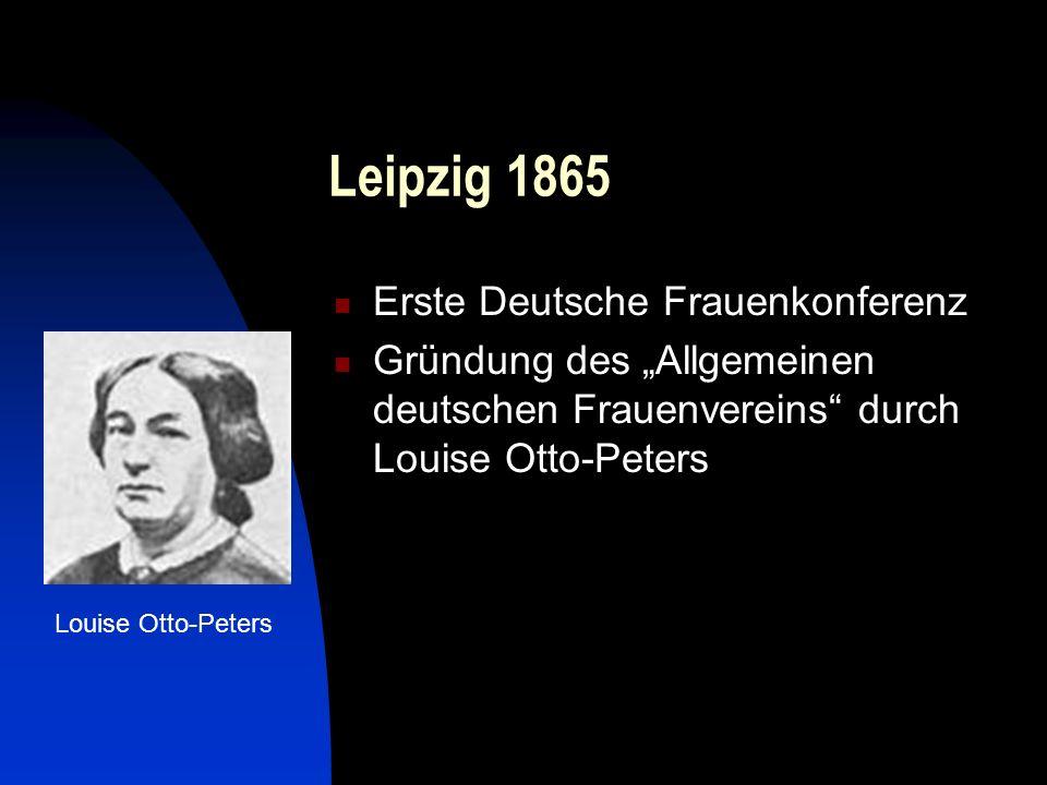 Leipzig 1865 Erste Deutsche Frauenkonferenz