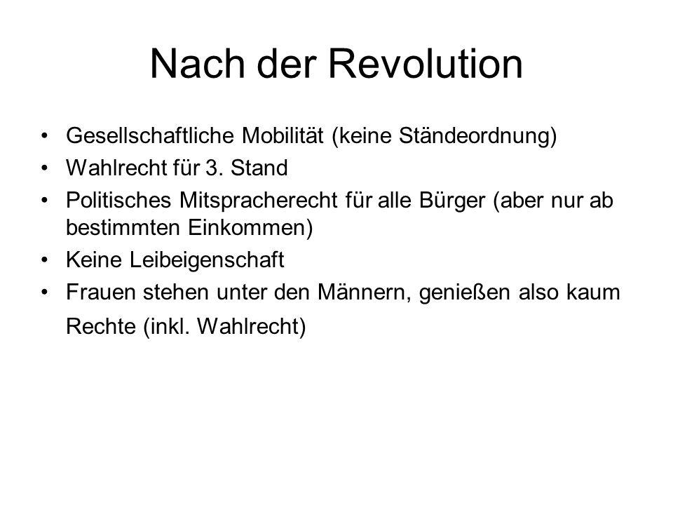 Nach der Revolution Gesellschaftliche Mobilität (keine Ständeordnung)