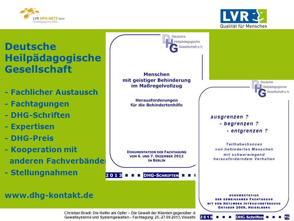 Deutsche Heilpädagogische Gesellschaft - Fachlicher Austausch - Fachtagungen - DHG-Schriften - Expertisen - DHG-Preis - Kooperation mit anderen Fachverbänden - Stellungnahmen www.dhg-kontakt.de