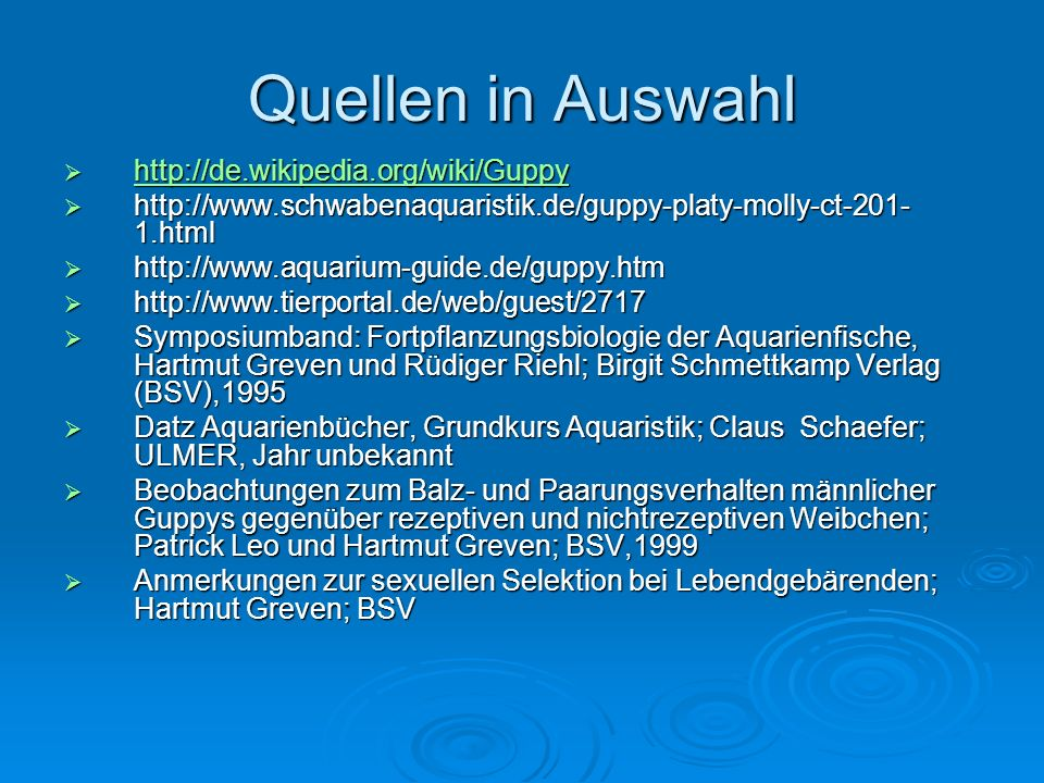Quellen in Auswahl http://de.wikipedia.org/wiki/Guppy