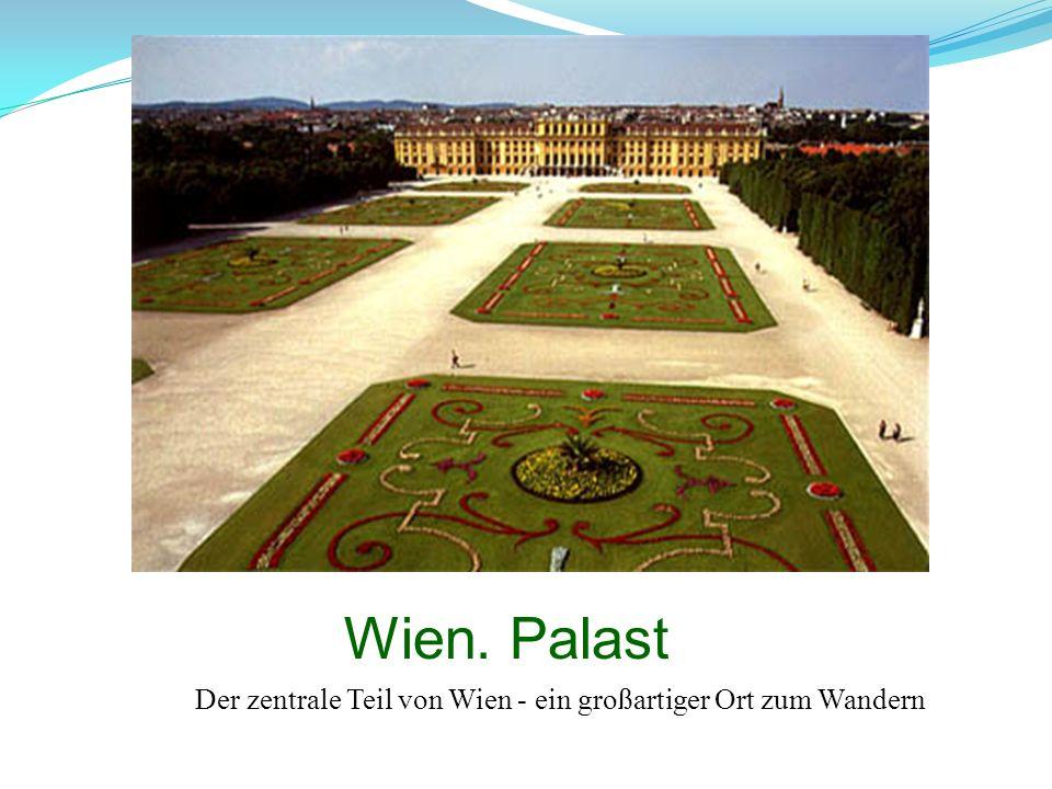 Der zentrale Teil von Wien - ein großartiger Ort zum Wandern