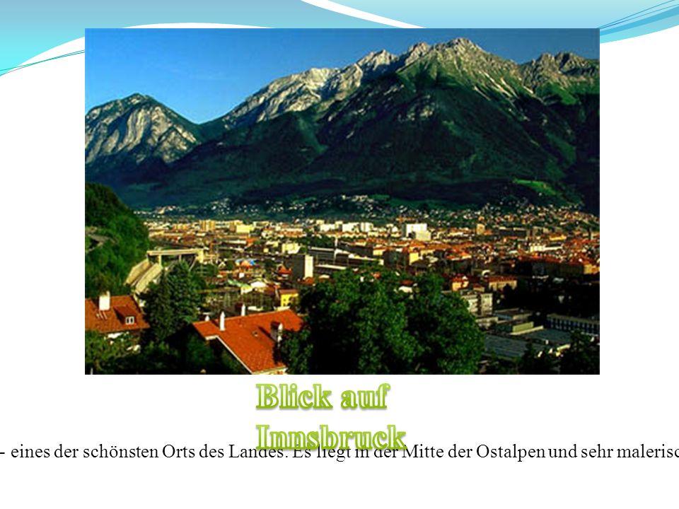 Blick auf Innsbruck Innsbruck - eines der schönsten Orts des Landes.