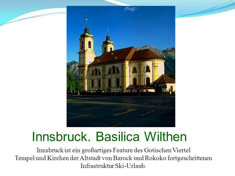 Innsbruck. Basilica Wilthen