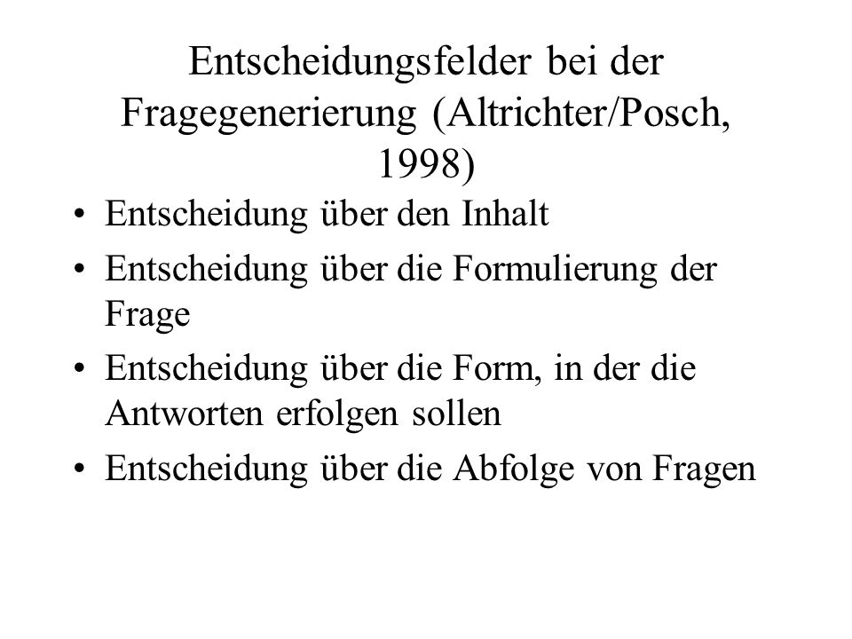 Entscheidungsfelder bei der Fragegenerierung (Altrichter/Posch, 1998)