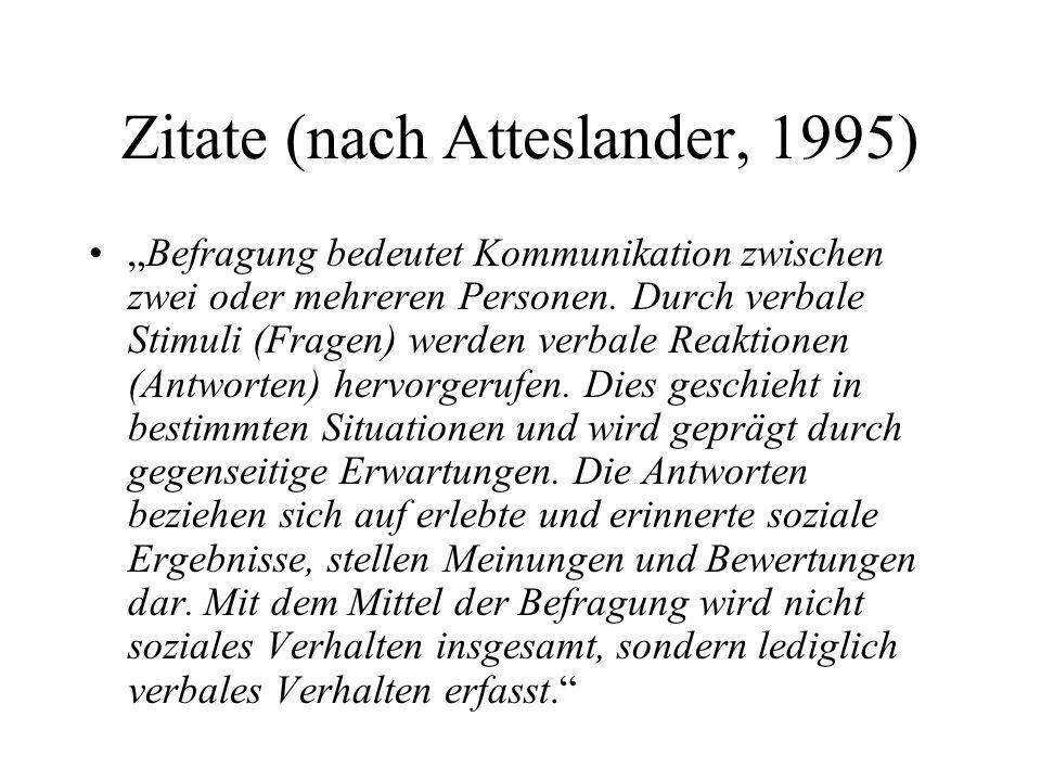 Zitate (nach Atteslander, 1995)