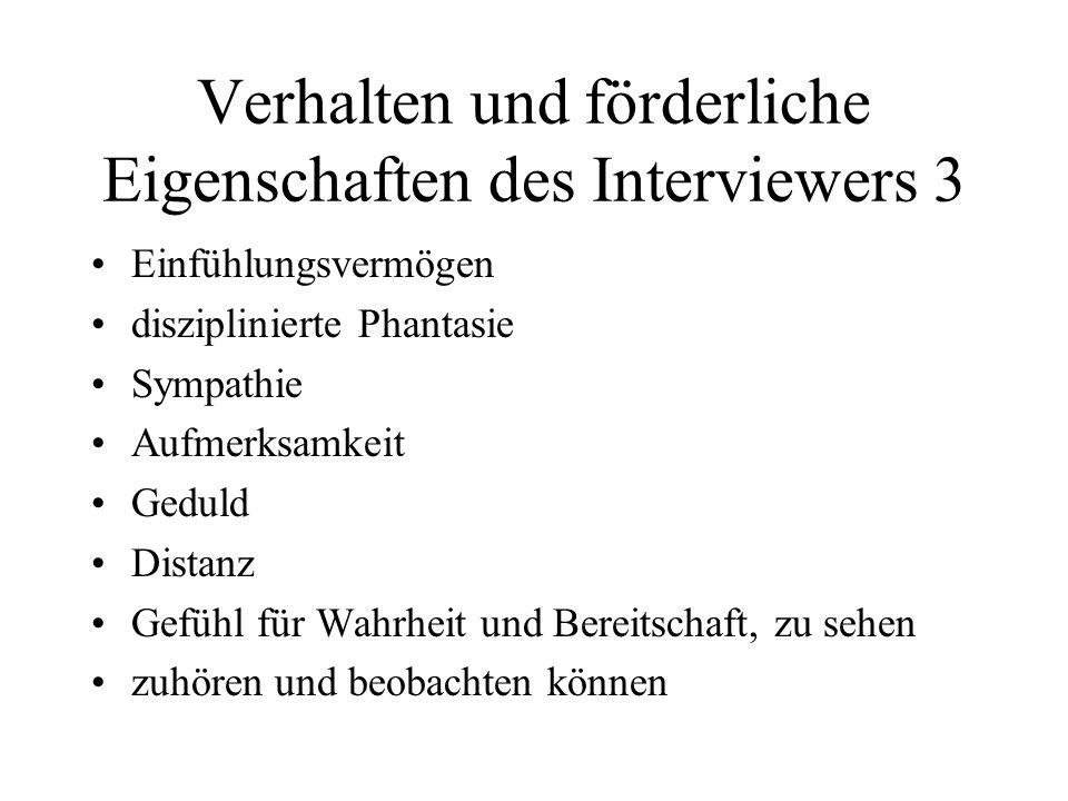 Verhalten und förderliche Eigenschaften des Interviewers 3