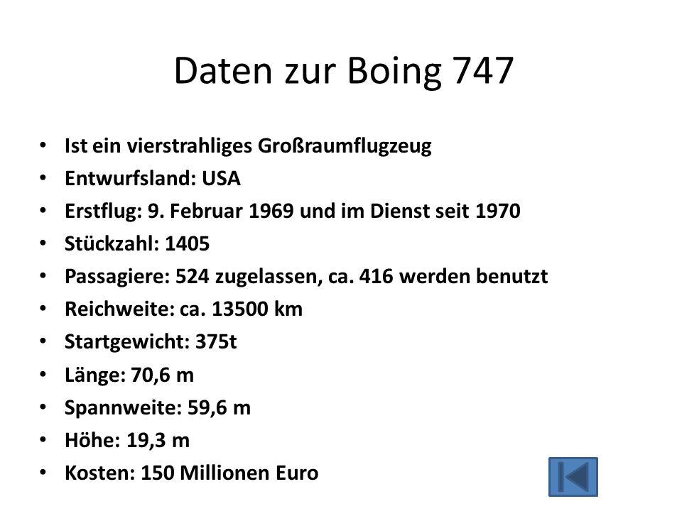 Daten zur Boing 747 Ist ein vierstrahliges Großraumflugzeug