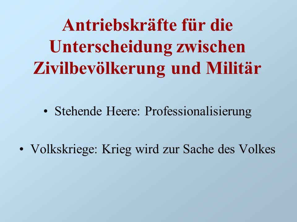 Antriebskräfte für die Unterscheidung zwischen Zivilbevölkerung und Militär