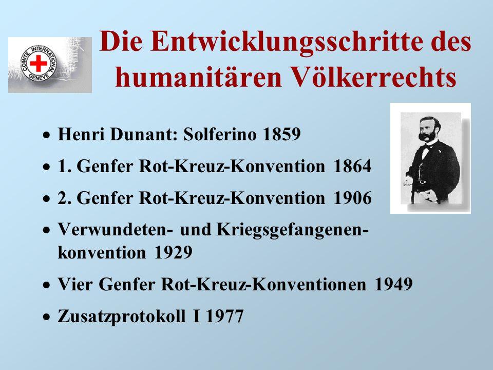 Die Entwicklungsschritte des humanitären Völkerrechts
