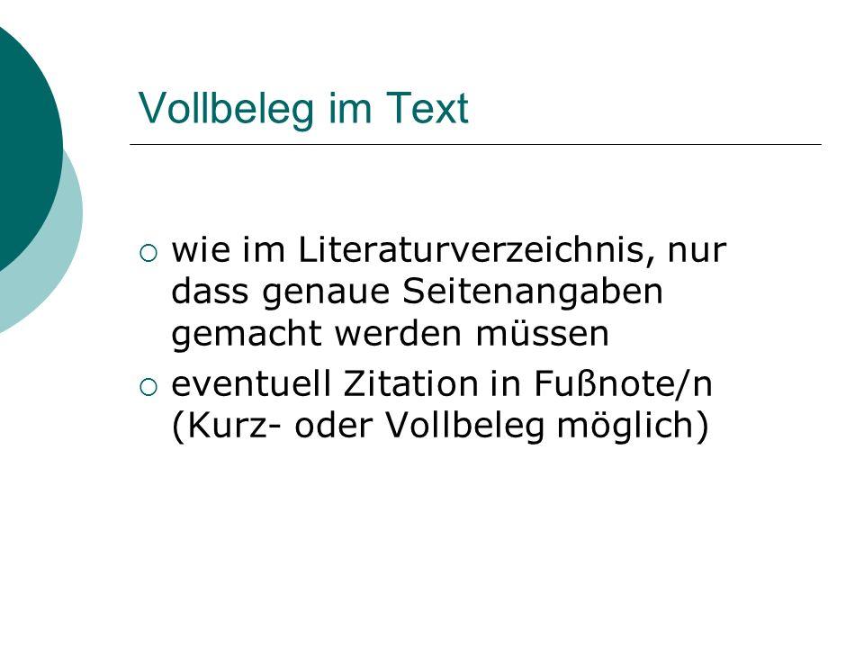 Vollbeleg im Text wie im Literaturverzeichnis, nur dass genaue Seitenangaben gemacht werden müssen.