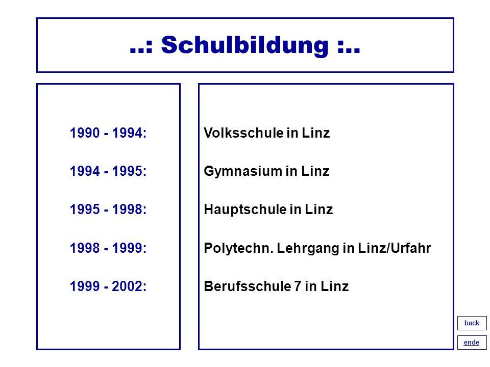 ..: Schulbildung :.. 1990 - 1994: 1994 - 1995: 1995 - 1998: 1998 - 1999: 1999 - 2002: