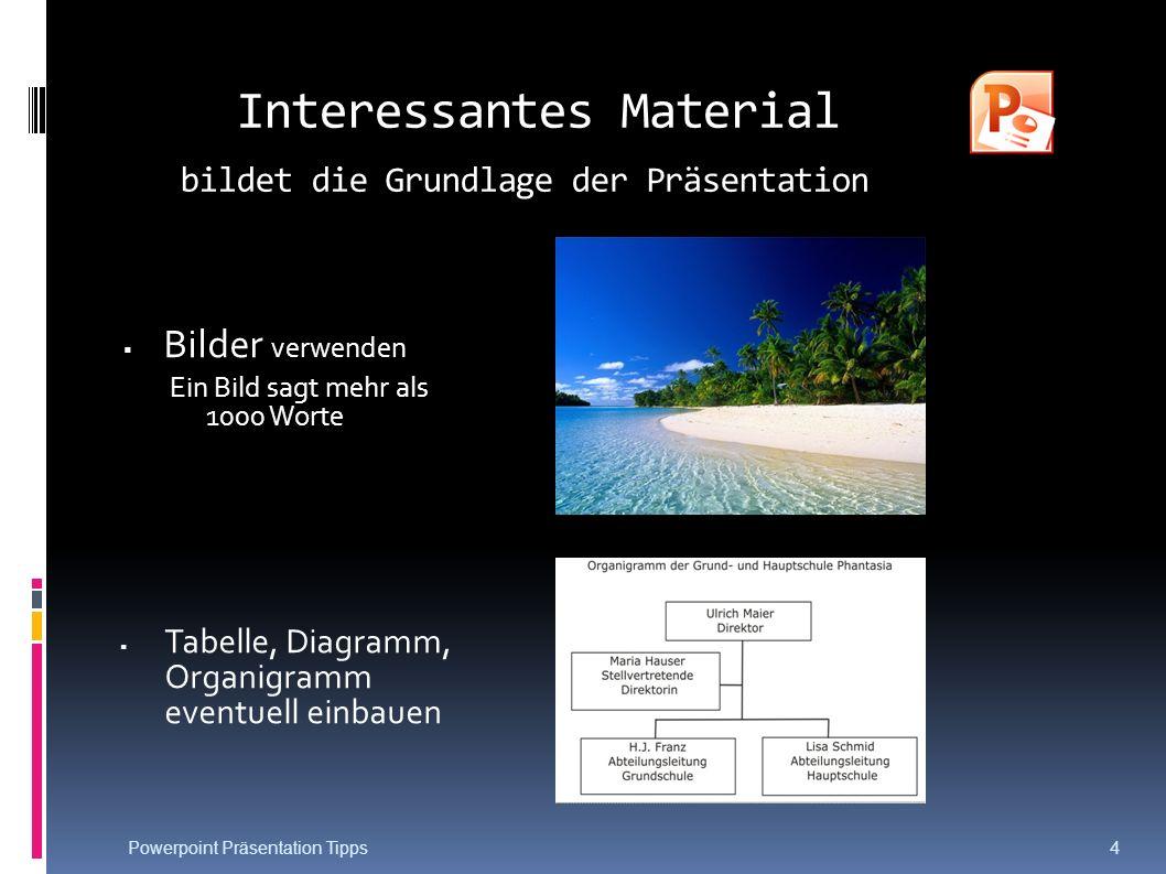 Interessantes Material bildet die Grundlage der Präsentation