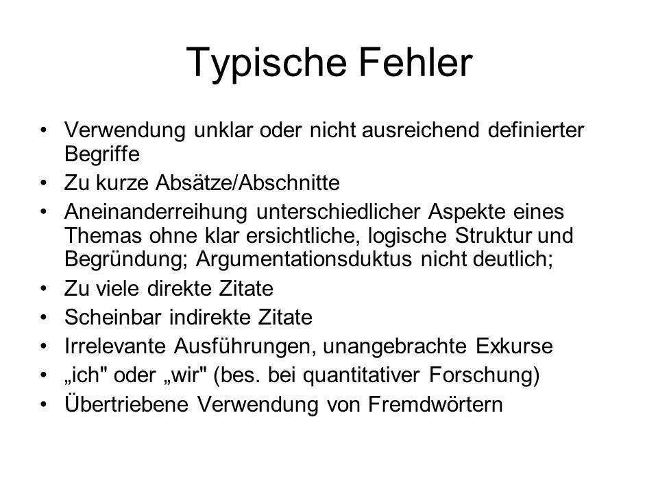 Typische Fehler Verwendung unklar oder nicht ausreichend definierter Begriffe. Zu kurze Absätze/Abschnitte.