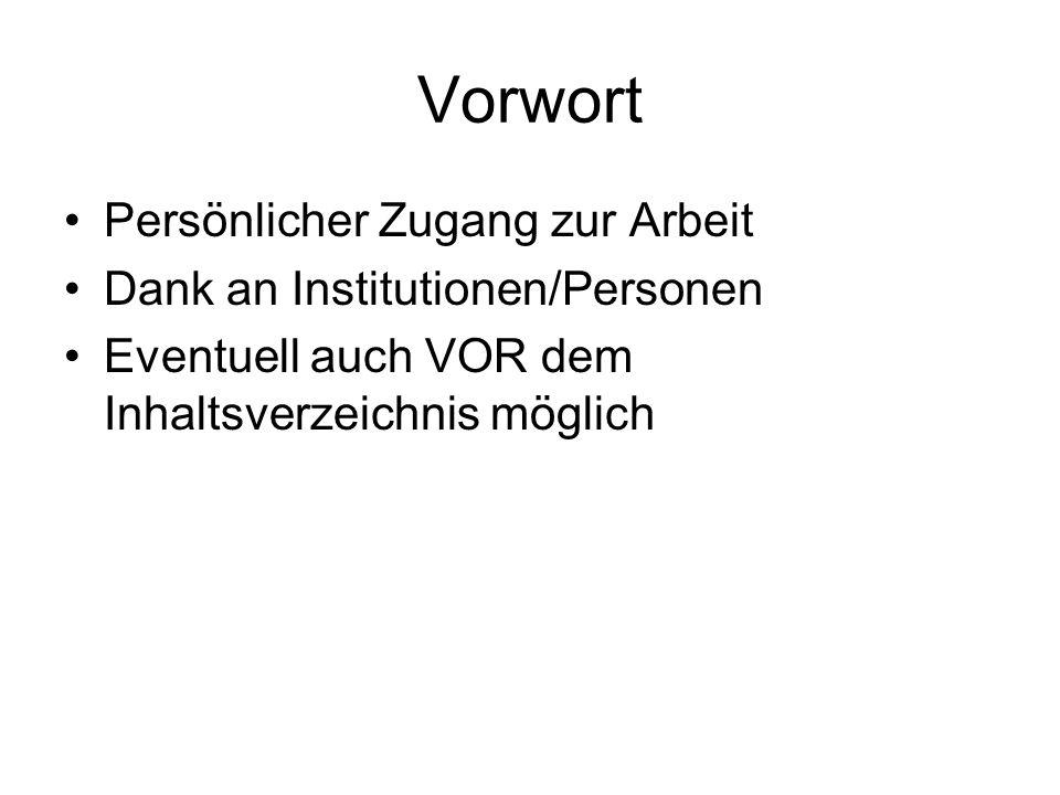 Vorwort Persönlicher Zugang zur Arbeit Dank an Institutionen/Personen