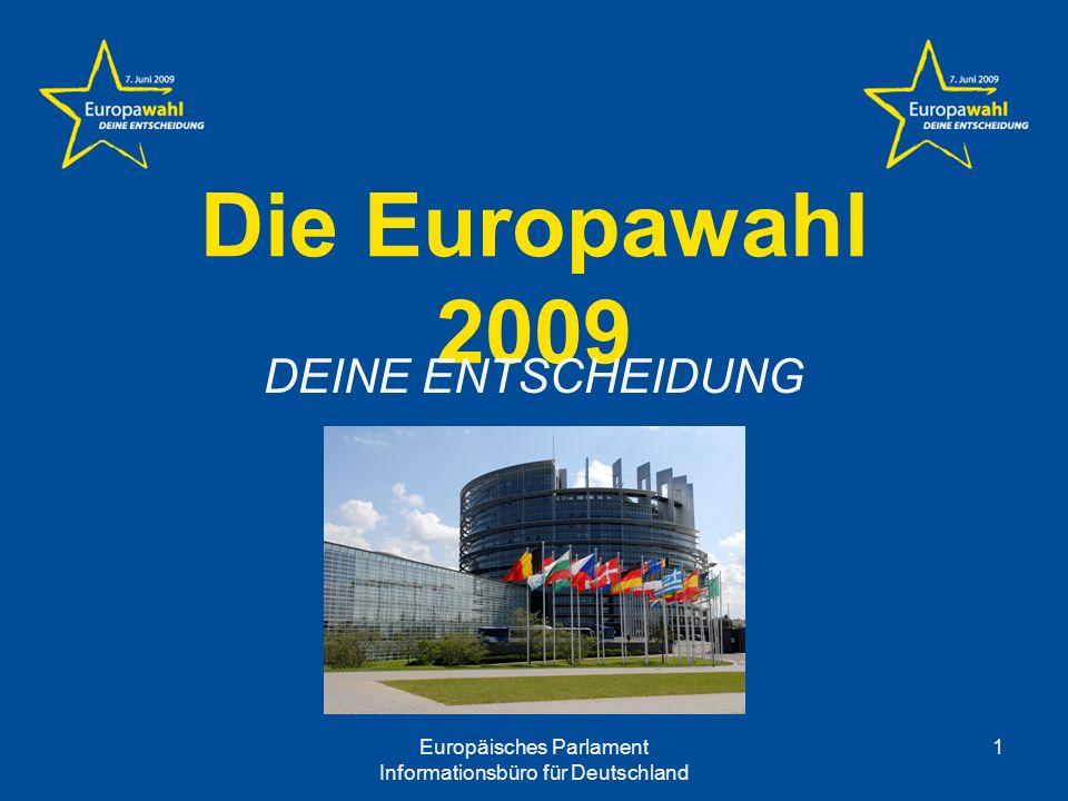 Die Europawahl 2009 DEINE ENTSCHEIDUNG Europäisches Parlament