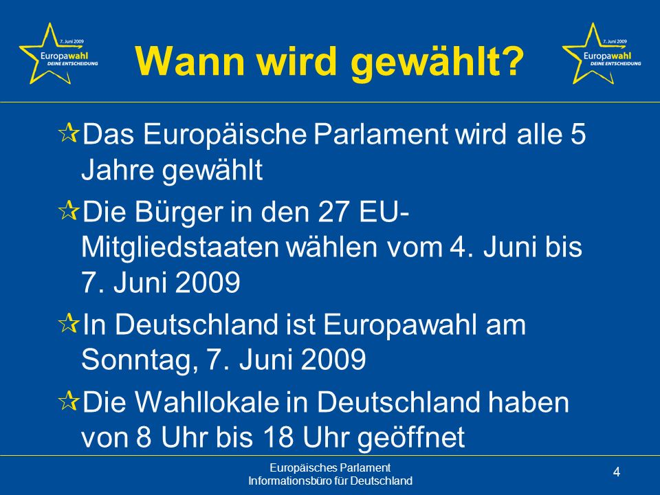 die europawahl 2009 deine entscheidung europ isches parlament ppt video online herunterladen. Black Bedroom Furniture Sets. Home Design Ideas