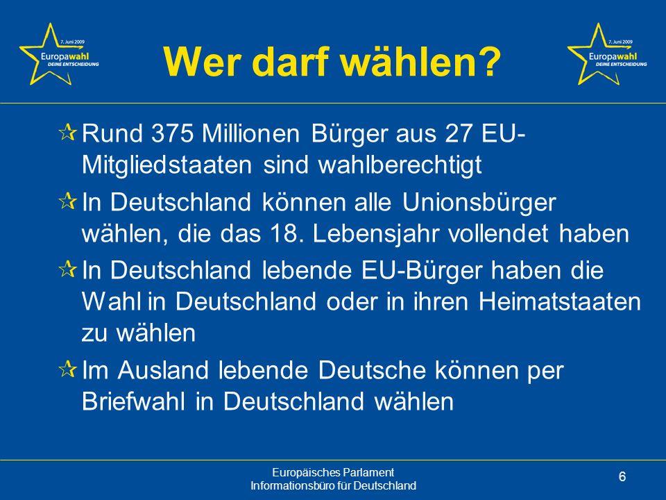 Wer darf wählen Rund 375 Millionen Bürger aus 27 EU-Mitgliedstaaten sind wahlberechtigt.