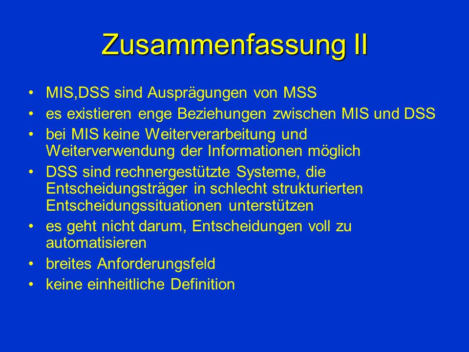Zusammenfassung II MIS,DSS sind Ausprägungen von MSS