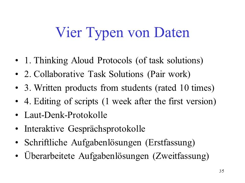 Vier Typen von Daten 1. Thinking Aloud Protocols (of task solutions)