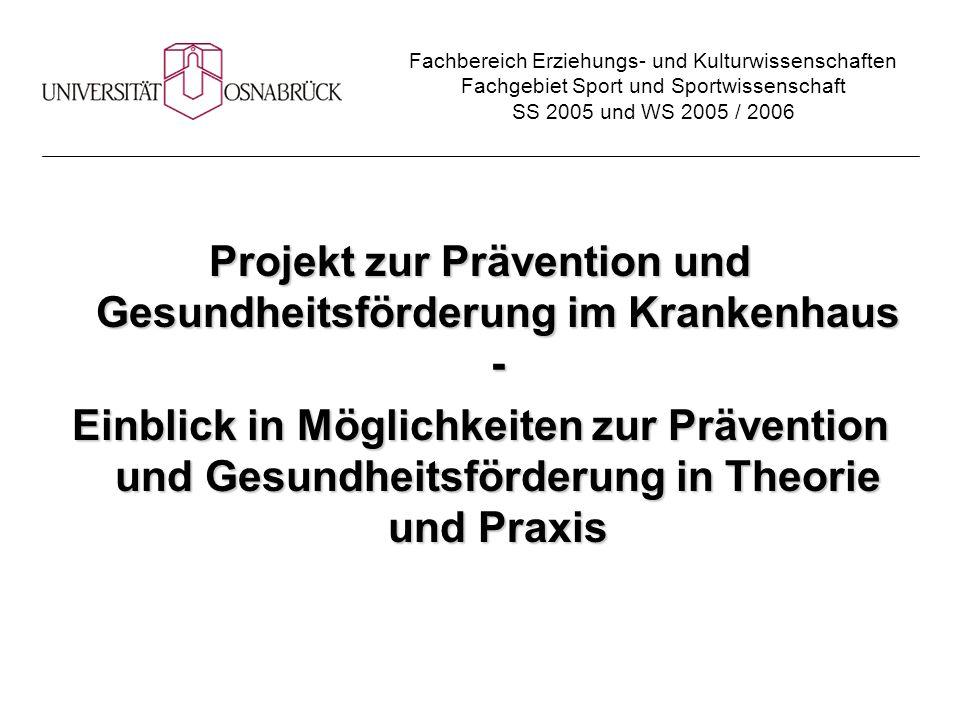 Projekt zur Prävention und Gesundheitsförderung im Krankenhaus -