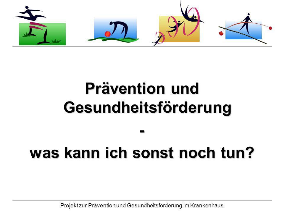 Prävention und Gesundheitsförderung was kann ich sonst noch tun