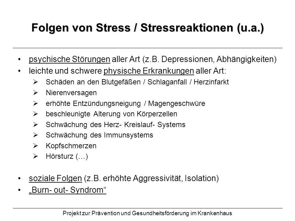 Folgen von Stress / Stressreaktionen (u.a.)